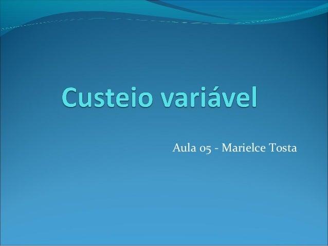 Aula 05 - Marielce Tosta