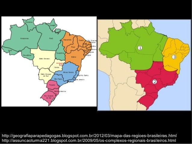 http://geografiaparapedagogas.blogspot.com.br/2012/03/mapa-das-regioes-brasileiras.html  http://assuncaoturma221.blogspot....