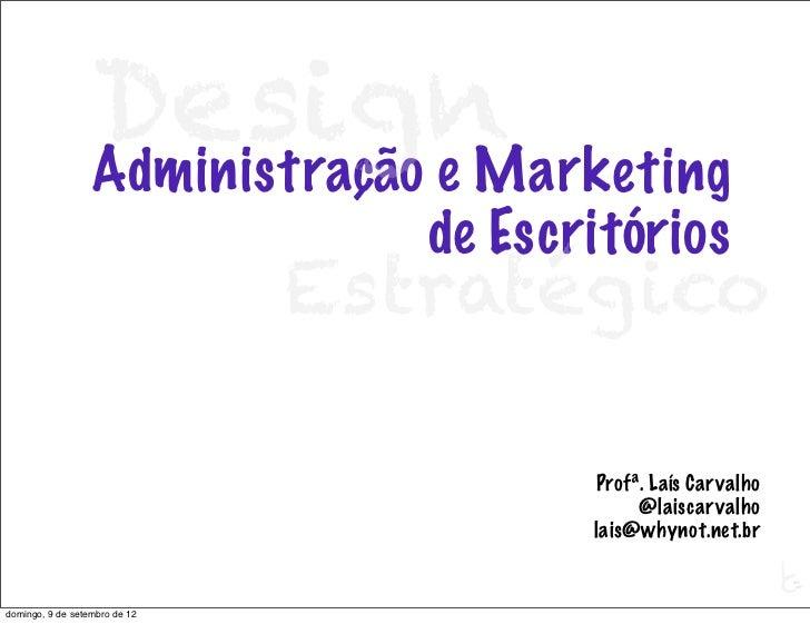 Design                  Administração e Marketing                                  de Escritórios                         ...