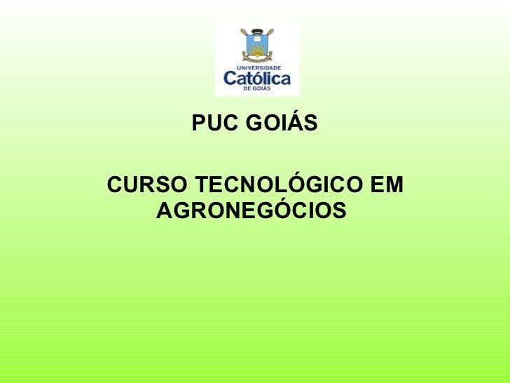 PUC GOIÁS CURSO TECNOLÓGICO EM AGRONEGÓCIOS