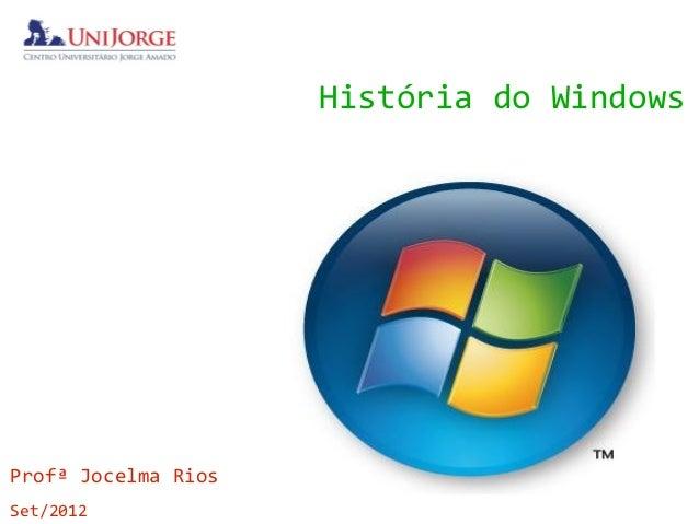 História do WindowsProfª Jocelma RiosSet/2012
