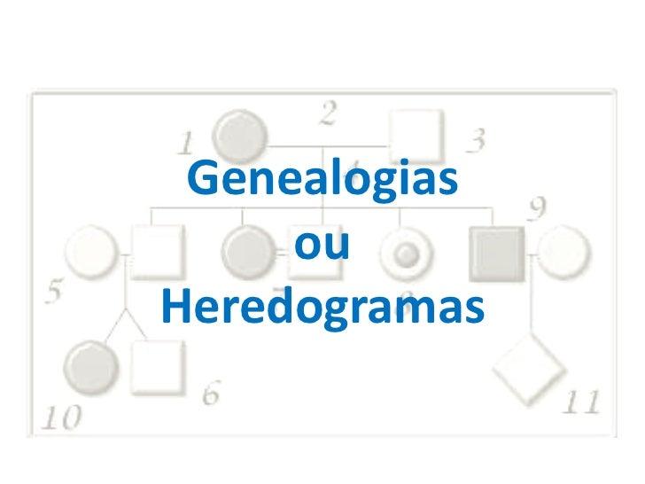 Genealogias     ouHeredogramas