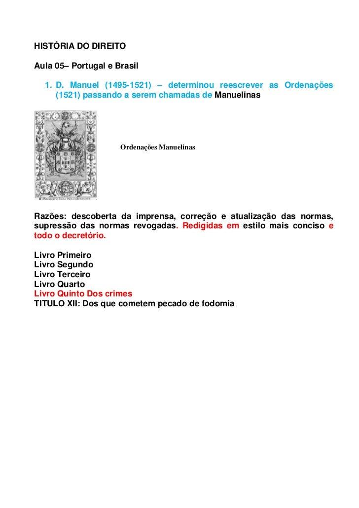 HISTÓRIA DO DIREITOAula 05– Portugal e Brasil  1. D. Manuel (1495-1521) – determinou reescrever as Ordenações     (1521) p...