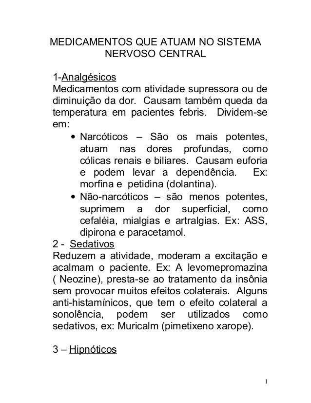 MEDICAMENTOS QUE ATUAM NO SISTEMA NERVOSO CENTRAL 1-Analgésicos Medicamentos com atividade supressora ou de diminuição da ...