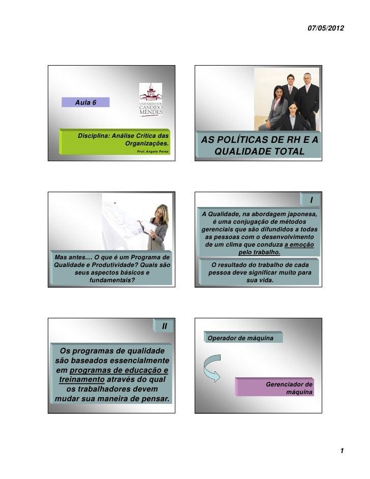 07/05/2012      Aula 6       Disciplina: Análise Crítica das                       Organizações.            AS POLÍTICAS D...