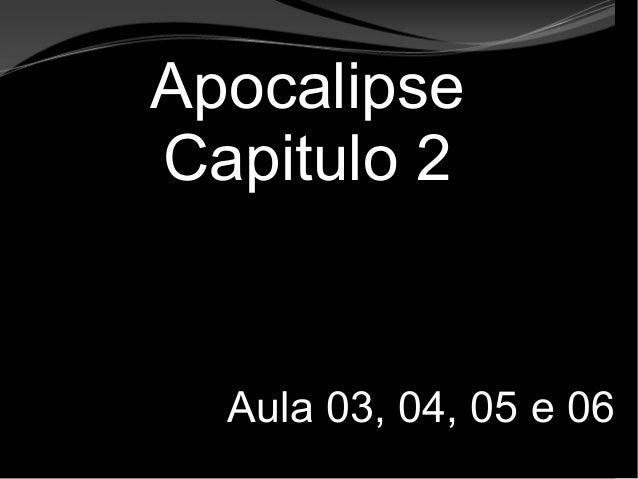 Apocalipse 2 – 1 a 7 Apocalipse Capitulo 2 Aula 03, 04, 05 e 06