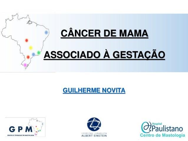 GUILHERME NOVITA CÂNCER DE MAMA ASSOCIADO À GESTAÇÃO