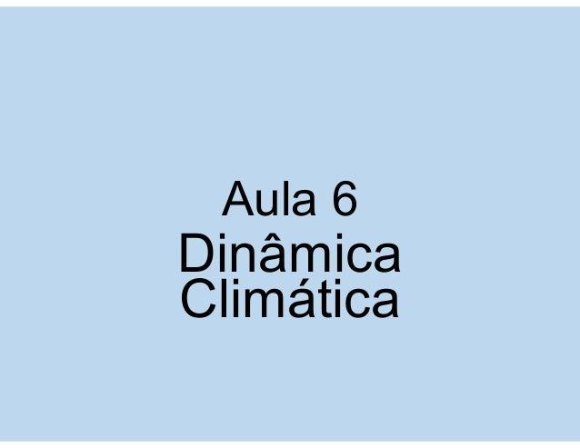 Aula 6 Dinâmica Climática