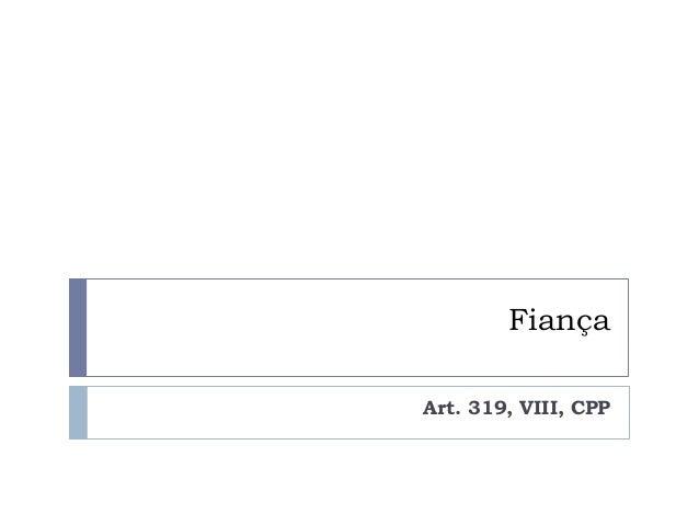 Fiança Art. 319, VIII, CPP