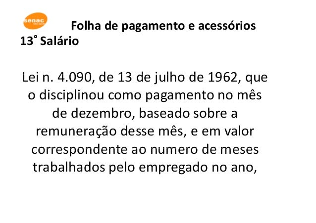Folha de pagamento e acessórios 13°°°° Salário Lei n. 4.090, de 13 de julho de 1962, queLei n. 4.090, de 13 de julho de 19...