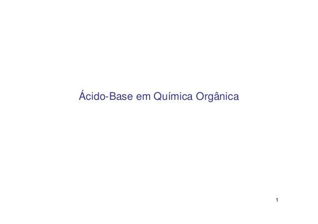 Ácido-Base em Química Orgânica                                 1