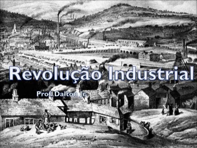 O que é Revolução Industrial?O que é Revolução Industrial?Denomina-se Revolução Industrial umconjunto de transformações in...