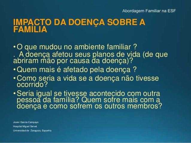 INVESTIGAÇÃO FAMILIAR NA ATENÇÃO PRIMÁRIA •Investigação de Rotina • Relação Médico-Paciente • Utilização do Genograma Javi...