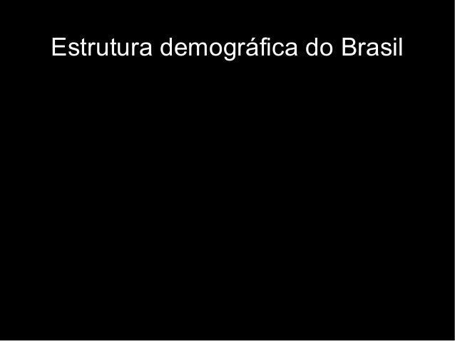 Estrutura demográfica do Brasil