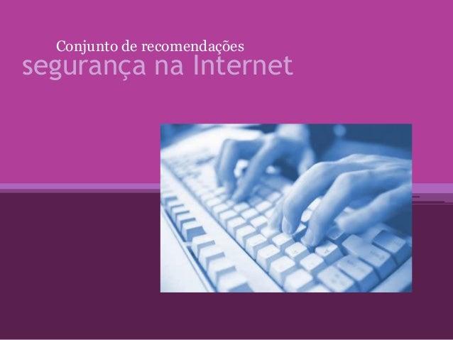 segurança na InternetConjunto de recomendações