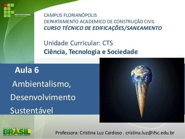 CAMPUS FLORIANÓPOLIS DEPARTAMENTO ACADEMICO DE CONSTRUÇÃO CIVIL CURSO TÉCNICO DE EDIFICAÇÕES/SANEAMENTO Unidade Curricular...