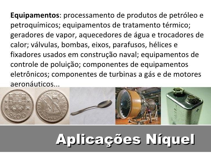 Equipamentos: processamento de produtos de petróleo epetroquímicos; equipamentos de tratamento térmico;geradores de vapor,...