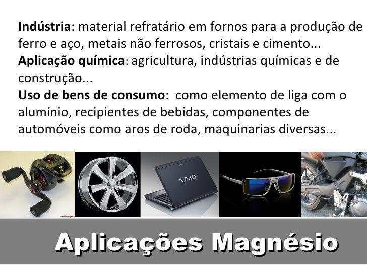 Indústria: material refratário em fornos para a produção deferro e aço, metais não ferrosos, cristais e cimento...Aplicaçã...