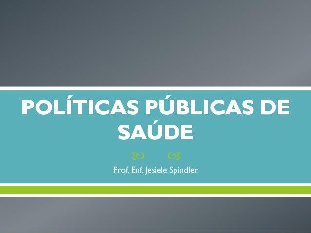   Prof. Enf. Jesiele Spindler
