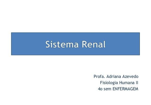 Profa. Adriana Azevedo Fisiologia Humana II 4o sem ENFERMAGEM