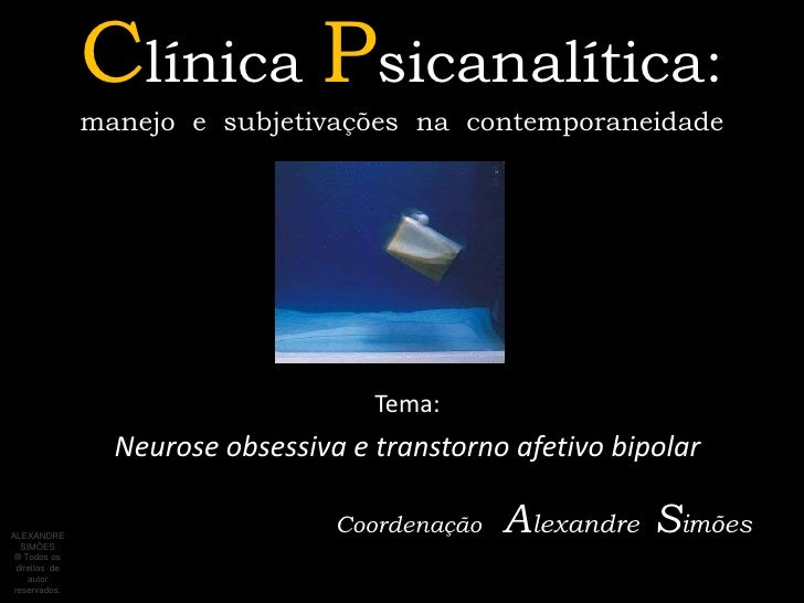 Clínica Psicanalítica:                manejo e subjetivações na contemporaneidade                                      Tem...