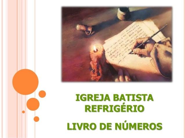 IGREJA BATISTA REFRIGÉRIO LIVRO DE NÚMEROS