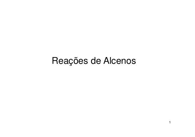 Reações de Alcenos                     1