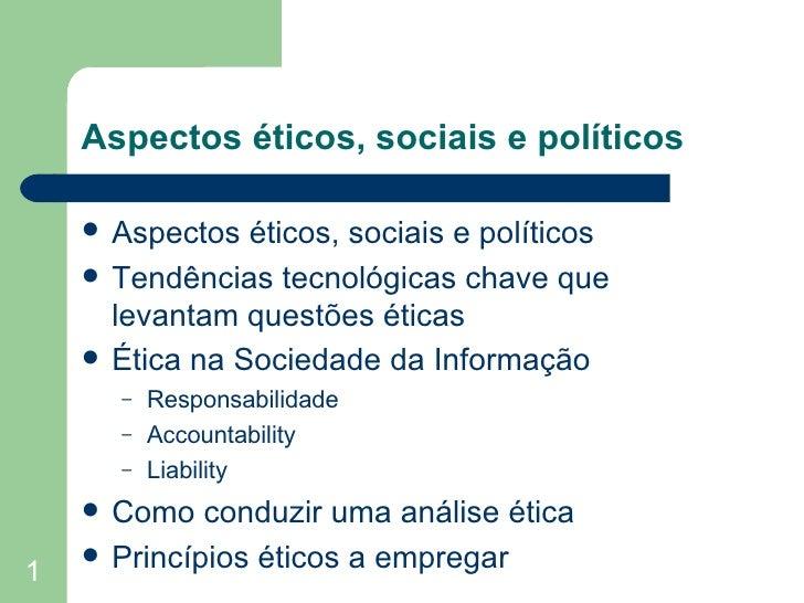 Aspectos éticos, sociais e políticos <ul><li>Aspectos éticos, sociais e políticos  </li></ul><ul><li>Tendências tecnológic...