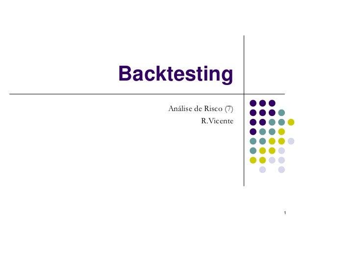 Backtesting    Análise de Risco (7)              R.Vicente                           1