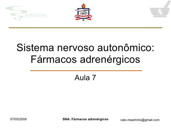 Sistema nervoso autonômico: Fármacos adrenérgicos Aula 7