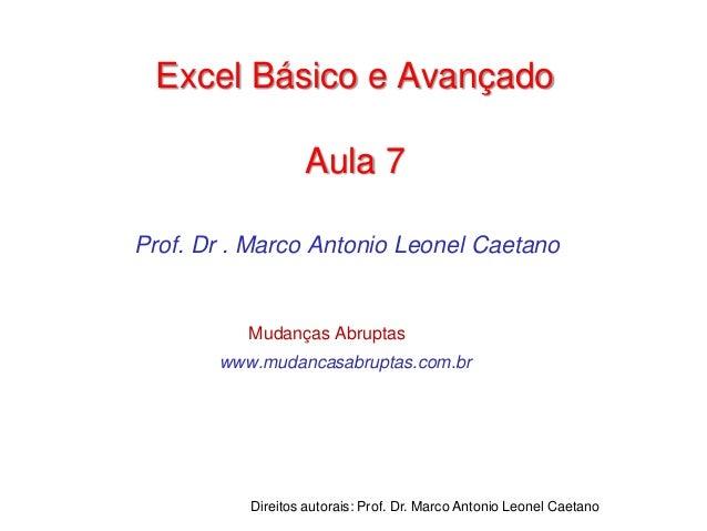 Direitos autorais: Prof. Dr. Marco Antonio Leonel Caetano Prof. Dr . Marco Antonio Leonel Caetano www.mudancasabruptas.com...