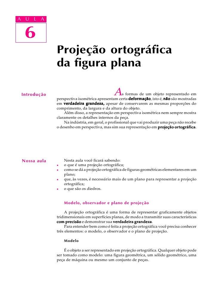 A UA U L A     L A     6  6              Projeção ortográfica              da figura plana Introdução                     ...