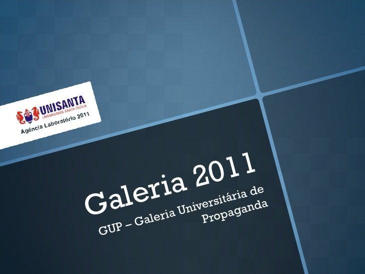 Galeria 2011 GUP  –  Galeria Universitária de Propaganda