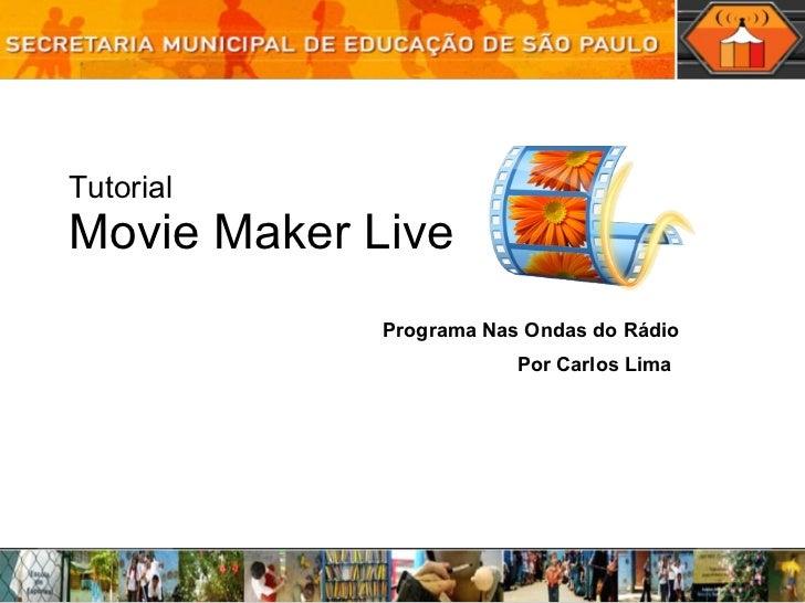Tutorial Movie Maker Live Programa Nas Ondas do Rádio Por Carlos Lima