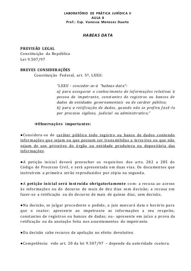 LABORATÓRIO DE PRÁTICA JURÍDICA II  AULA 8  Prof.: Esp. Vanessa Menezes Duarte  HABEAS DATA  PREVISÃO LEGAL  Constituição ...