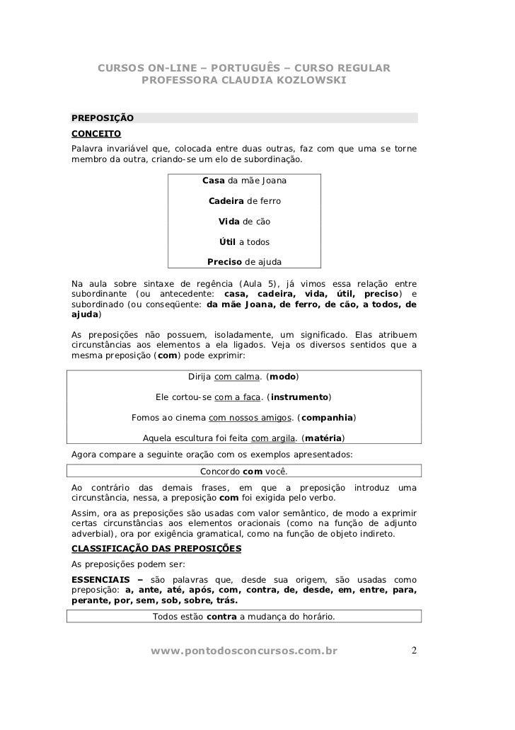 CURSOS ON-LINE – PORTUGUÊS – CURSO REGULAR           PROFESSORA CLAUDIA KOZLOWSKIPREPOSIÇÃOCONCEITOPalavra invariável que,...