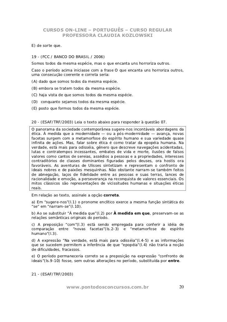 CURSOS ON-LINE – PORTUGUÊS – CURSO REGULAR            PROFESSORA CLAUDIA KOZLOWSKIE) de sorte que.19 - (FCC / BANCO DO BRA...