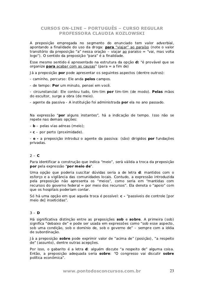 CURSOS ON-LINE – PORTUGUÊS – CURSO REGULAR            PROFESSORA CLAUDIA KOZLOWSKIA preposição empregada no segmento do en...