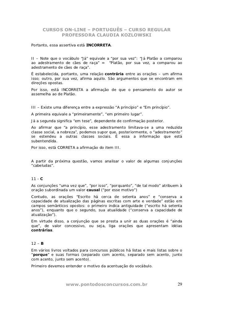 CURSOS ON-LINE – PORTUGUÊS – CURSO REGULAR            PROFESSORA CLAUDIA KOZLOWSKIPortanto, essa assertiva está INCORRETA....