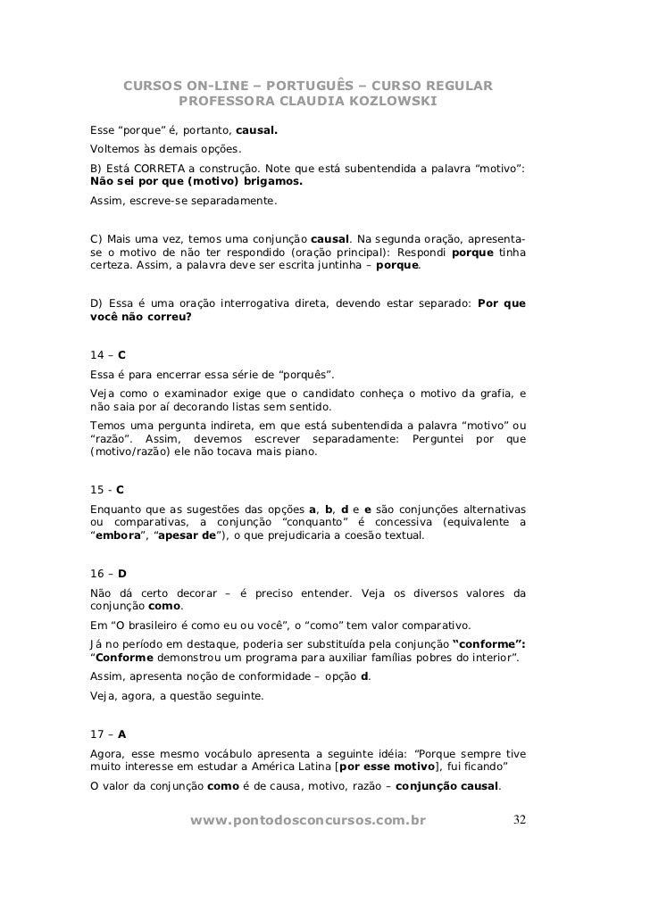 """CURSOS ON-LINE – PORTUGUÊS – CURSO REGULAR            PROFESSORA CLAUDIA KOZLOWSKIEsse """"porque"""" é, portanto, causal.Voltem..."""