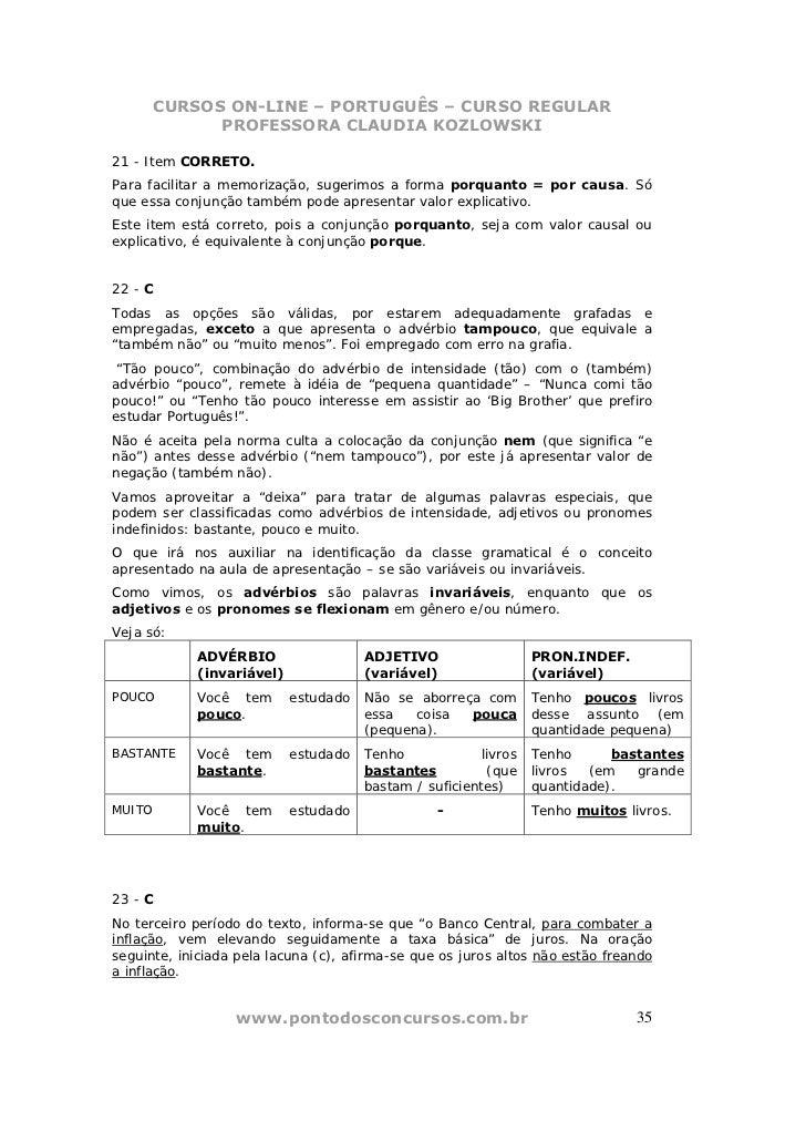 CURSOS ON-LINE – PORTUGUÊS – CURSO REGULAR              PROFESSORA CLAUDIA KOZLOWSKI21 - Item CORRETO.Para facilitar a mem...