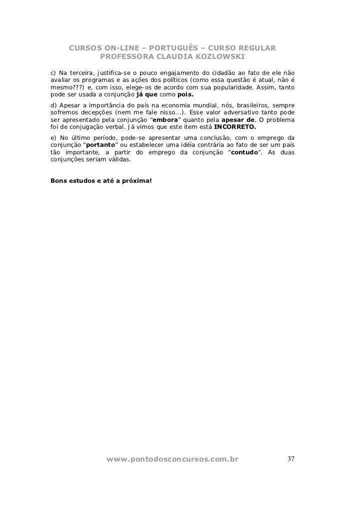 CURSOS ON-LINE – PORTUGUÊS – CURSO REGULAR           PROFESSORA CLAUDIA KOZLOWSKIc) Na terceira, justifica-se o pouco enga...