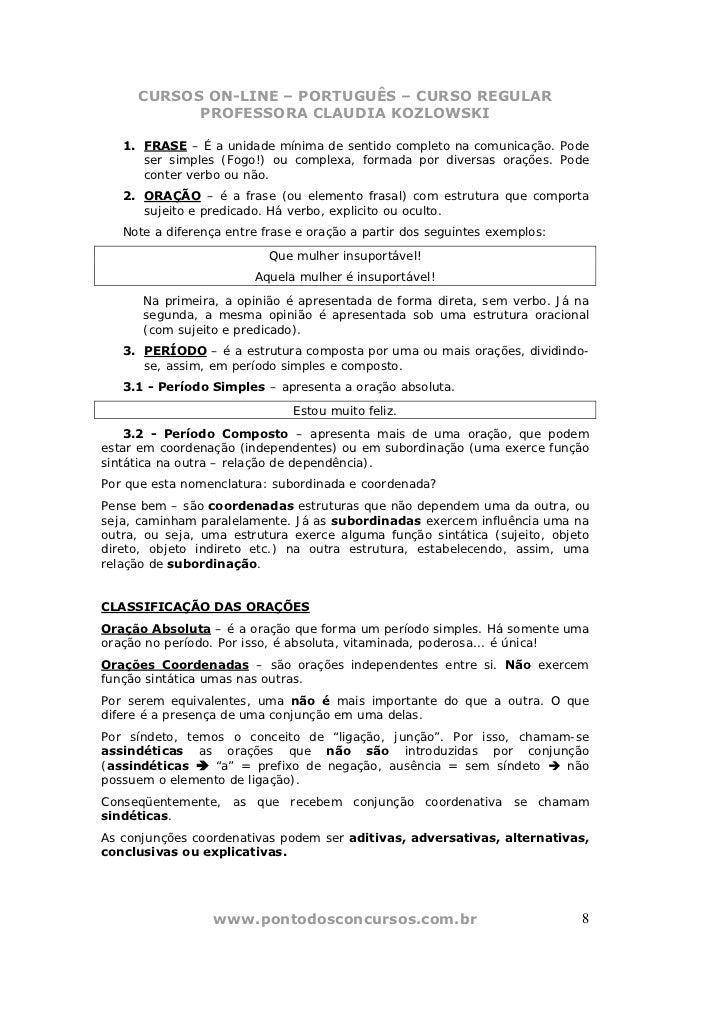 CURSOS ON-LINE – PORTUGUÊS – CURSO REGULAR           PROFESSORA CLAUDIA KOZLOWSKI   1. FRASE – É a unidade mínima de senti...