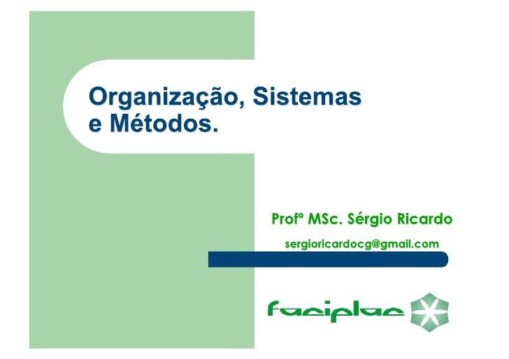 Organização: uma visão sistêmica e contingencial  Recursos organizacionais     Os recursos organizacionais abrangem os m...