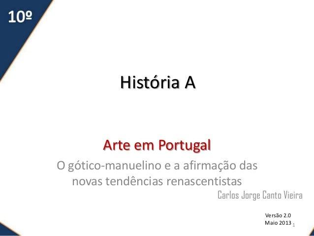 História AArte em PortugalO gótico-manuelino e a afirmação dasnovas tendências renascentistasCarlos Jorge Canto VieiraVers...