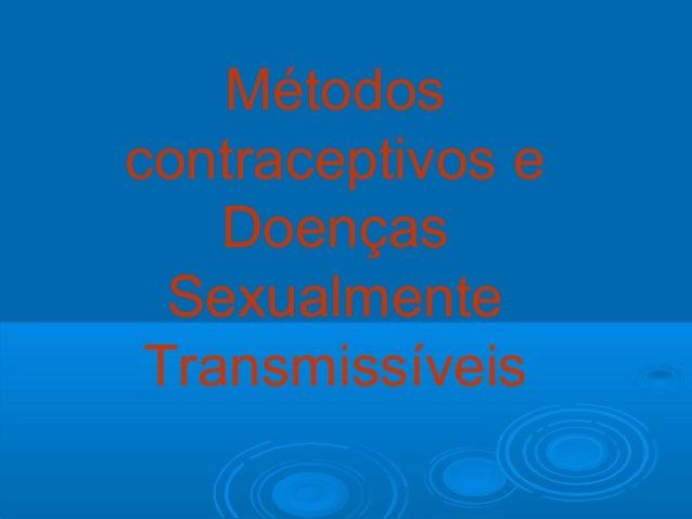 Métodos contraceptivos e Doenças Sexualmente Transmissíveis
