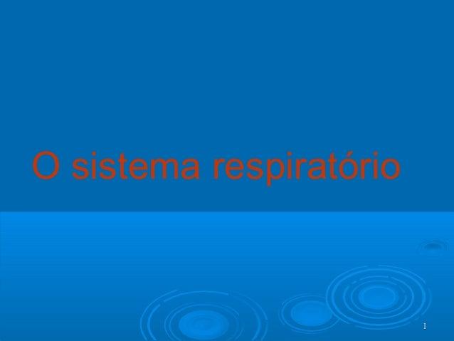 11 O sistema respiratório