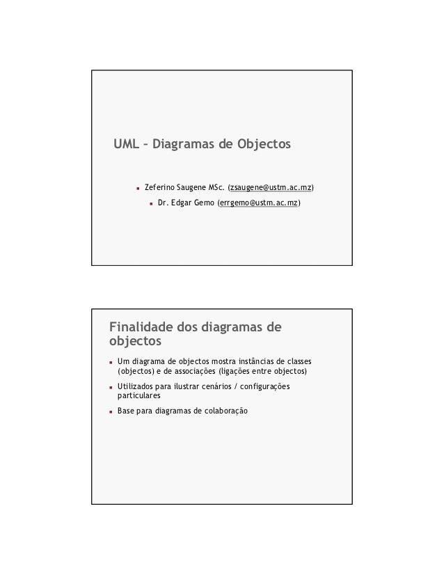 UML – Diagramas de Objectos        Zeferino Saugene MSc. (zsaugene@ustm.ac.mz)            Dr. Edgar Gemo (errgemo@ustm.ac....