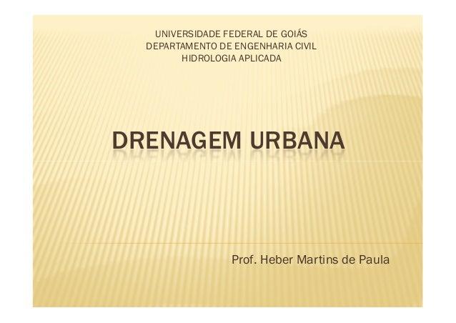 UNIVERSIDADE FEDERAL DE GOIÁS  DEPARTAMENTO DE ENGENHARIA CIVIL        HIDROLOGIA APLICADADRENAGEM URBANA                 ...
