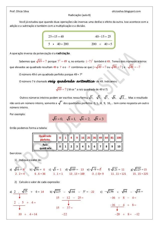 Prof. Olicio Silva oliciosilva.blogspot.comRadiciação (aula 8)Você já estudou que quando duas operações são inversas uma d...